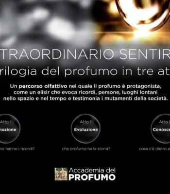 """""""Straordinario Sentire: Trilogia del Profumo in Tre Atti"""" a cura dell'Accademia del Profumo"""